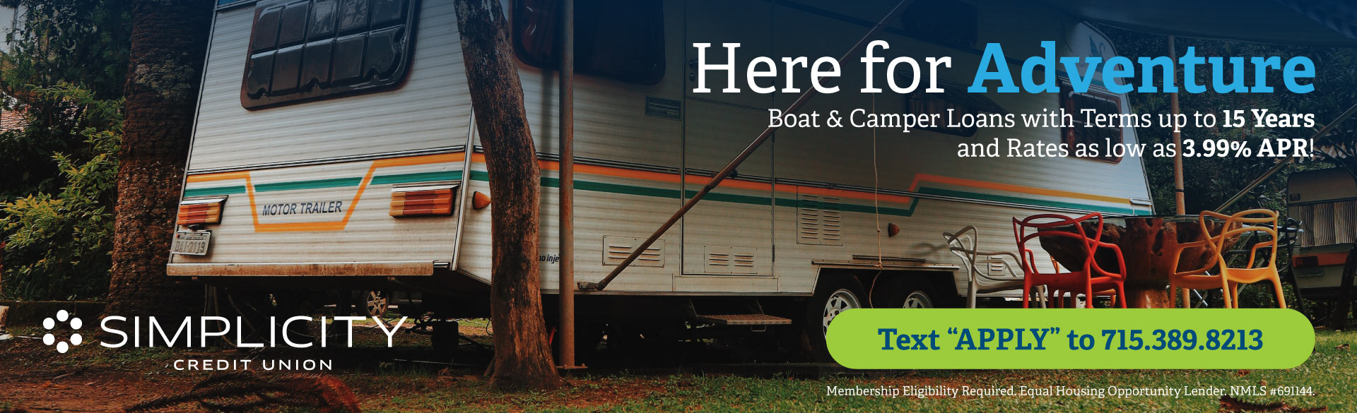 Boat & Camper Loans with terms up to 15 years and rates as low as 3.99% APR!
