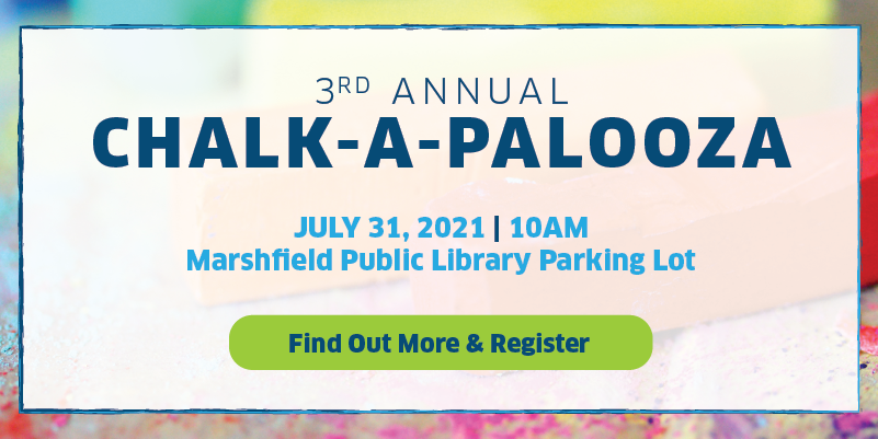 Join us for Chalk-a-Palooza July 31st at Marshfield Public Library