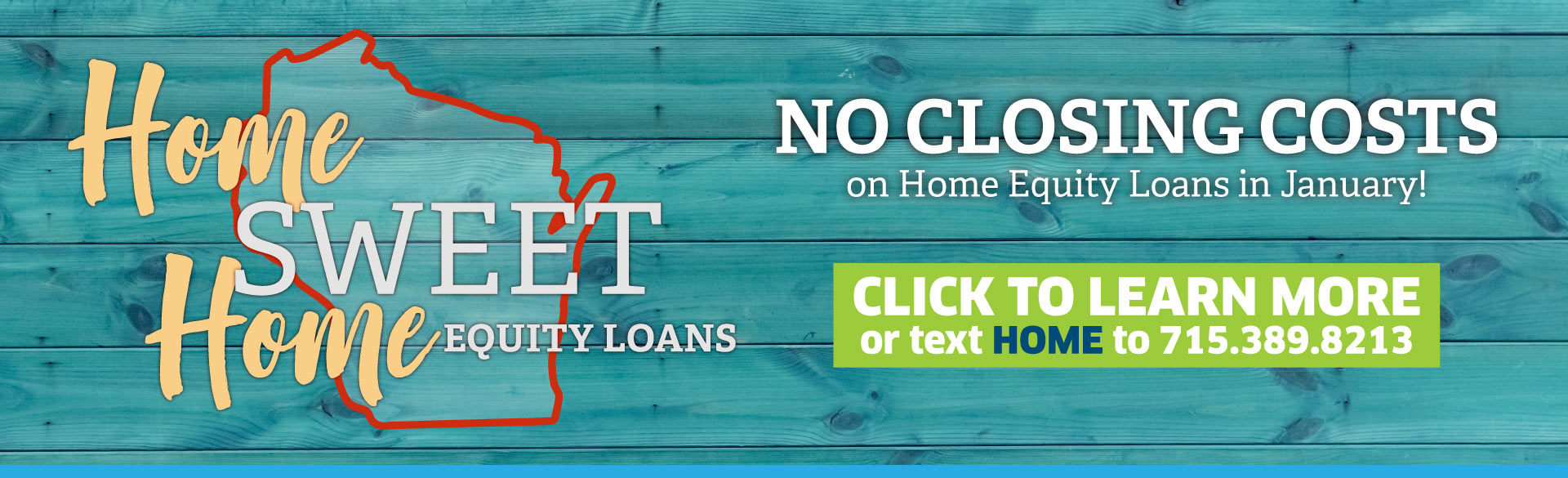 No closing costs on home equity loans in the month of January!