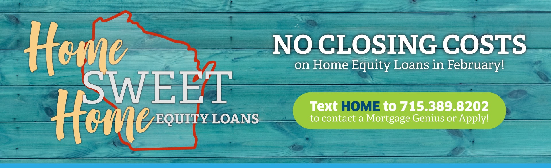 Home Sweet Home | No Closing Costs on Home Equity Loans in the month of February!